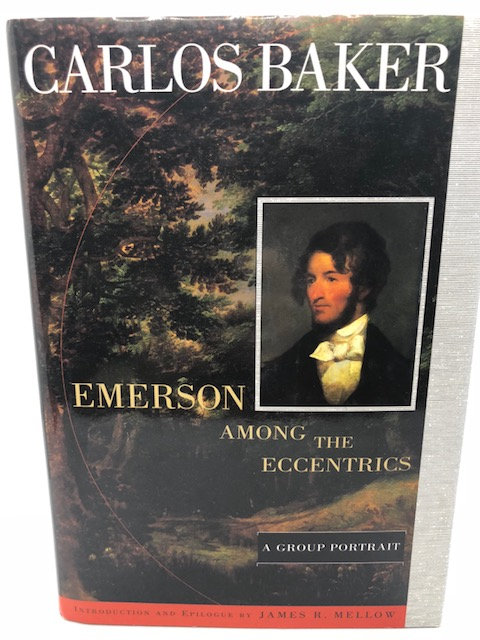 Emerson Among the Eccentrics, by Carlos Baker