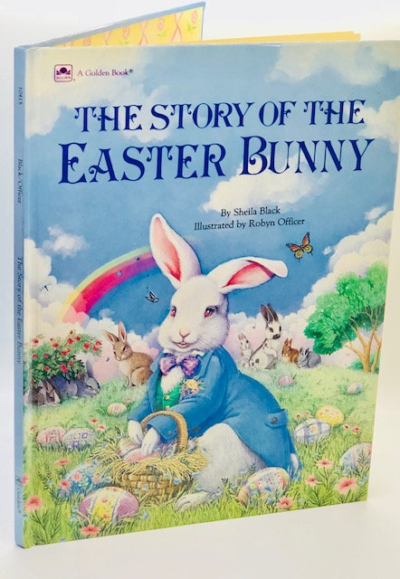 The Story of the Easter Bunny, by Sheila Black
