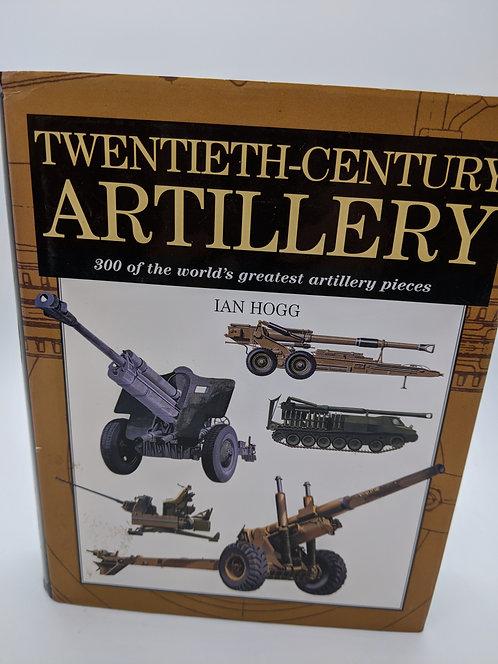 Twentieth-Century Artillery: 300 of the World's Greatest Artillery Pieces