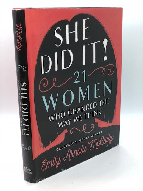 She Did It: 21 Women Who Changed the Way We Think