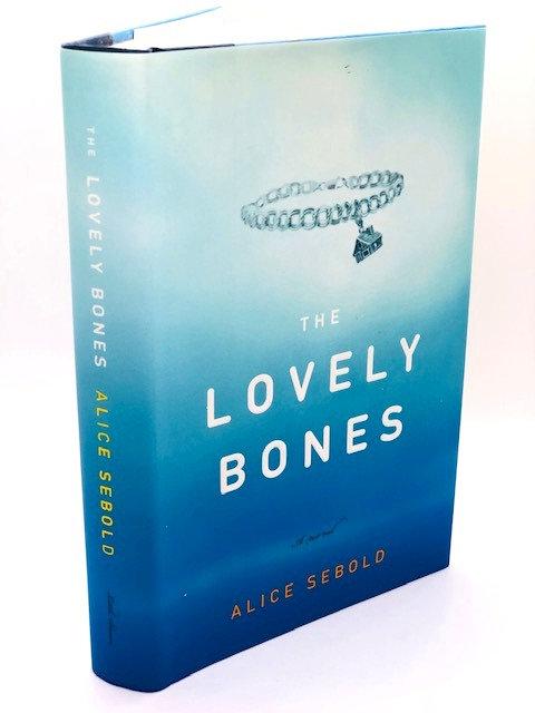 The Lovely Bones: A Novel, by Alice Sebold
