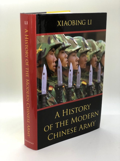 A History of the Modern Chinese Army, by Xiaobing Li