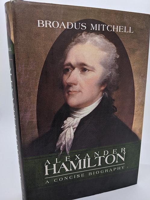 Alexander Hamilton: A Concise Biography