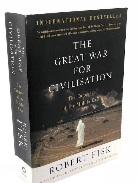 A Great War For Civilisation: The Conquest of the Middle East