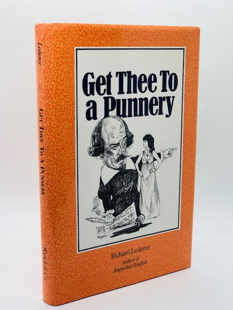 Get Thee To A Punnery: An Anthology of Intl. Assaults Upon English Language