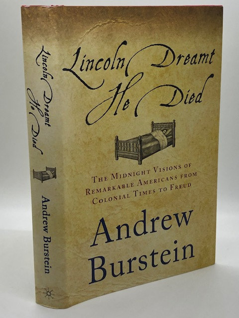 Lincoln Dreamt He Died, by Andrew Burstein