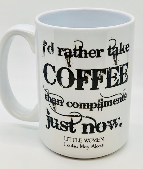 """I'd Rather Take Coffee"" LITTLE WOMEN mug"