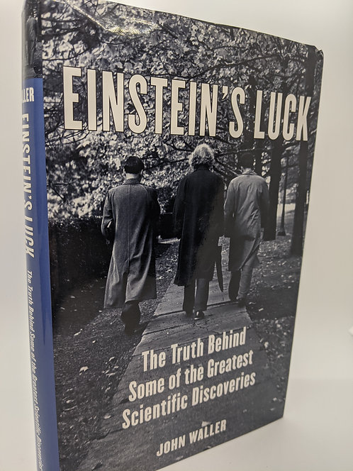 Einstein's Luck: The Truth Behind Some of the Greatest Scientific Discoveries