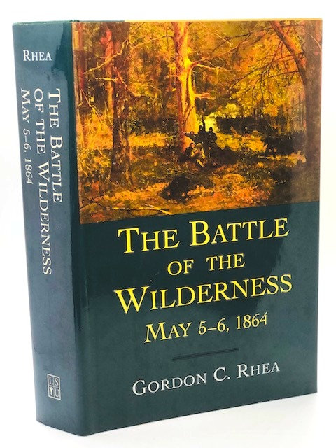 The Battle of the Wilderness: May 5- 6, 1864, by Gordon C. Rhea