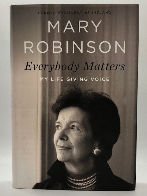 Everybody Matters: My Life Giving Voice, by Mary Robinson