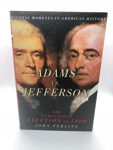 Adams Vs.Jefferson, by John Ferling (Hardcover)