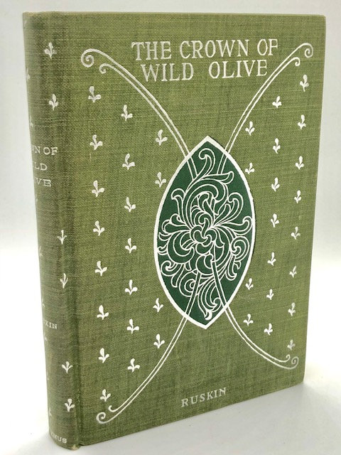 The Crown of Wild Olive: Four Lectures by John Ruskin