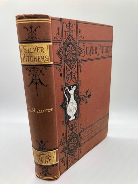 SILVER PITCHERS by Louisa May Alcott