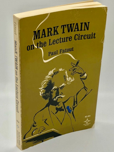 Mark Twain on the Lecture Circuit, by Paul Fatout