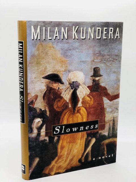 Slowness: A Novel, by Milan Kundera