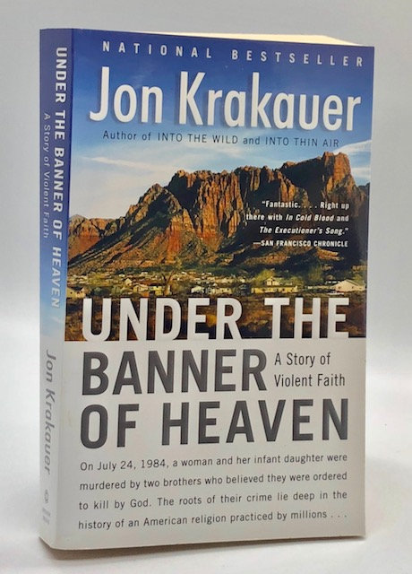 Under the Banner of Heaven: A Story of Violent Earth, by Jon Krakauer