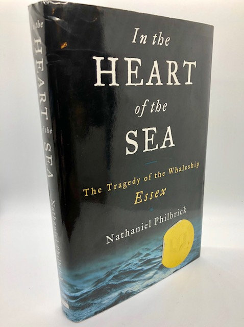 In the Heart of the Sea: The Tragedy of the Whaleship Essex by Nathaniel Philbri