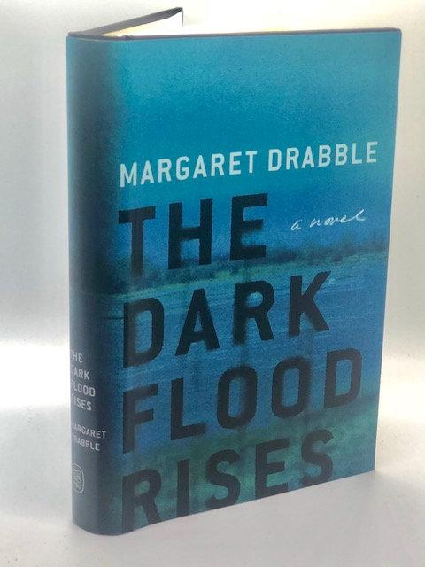 The Dark Flood Rises: A Novel, by Margaret Drabble