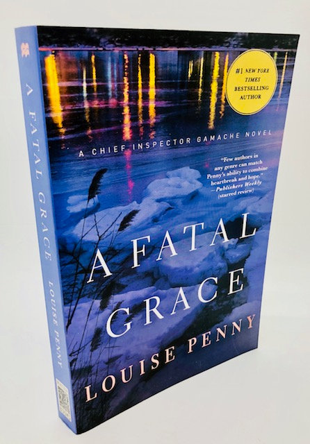 A Fatal Grace: (Chief Inspector Gamache Novel, 2) by Louise Penny