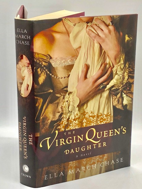 The Virgin Queen's Daughter: A Novel, by Ella March Chase
