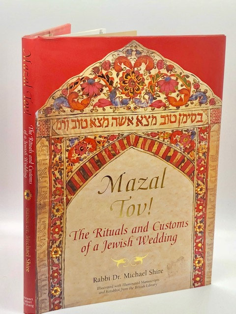 Mazal Tov! The Rituals and Customs of a Jewish Wedding