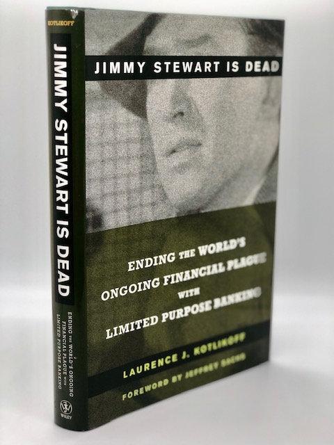 Jimmy Stewart Is Dead: Ending the World's Ongoing Financial Plague