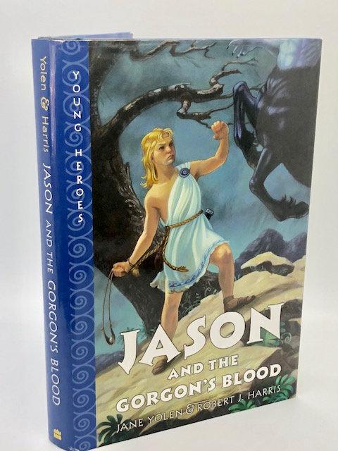 Jason and the Gorgon's Blood, by Jane Yolen & Robert Harris