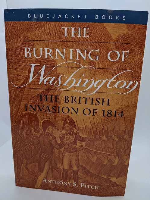 The Burning of Washington: The British Invasion of 1814