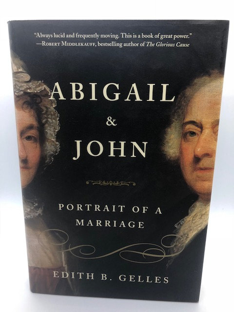 Abigail and John: Portrait of a Marriage, by Edith B. Gelles