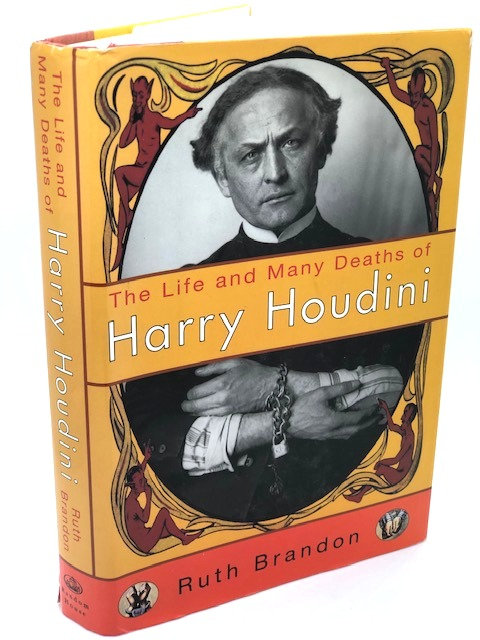 The Life and Many Deaths of Harry Houdini, by Ruth Brandon