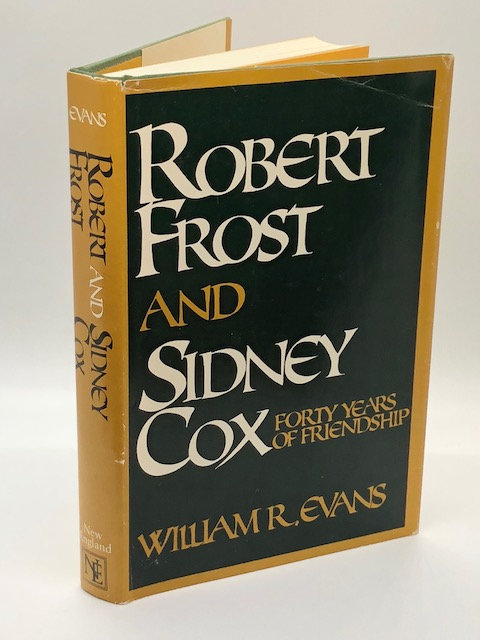 Robert Frost and Sidney Cox: Forty Years of Friendship, by William R. Evans