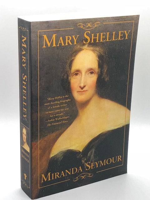 Mary Shelley, by Miranda Seymour