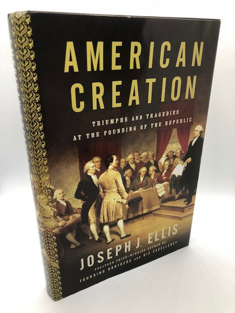 American Creation, by Joseph Ellis