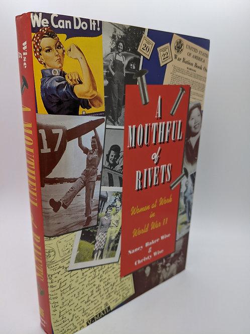 Mouthful of Rivets: Women at Work in World War II