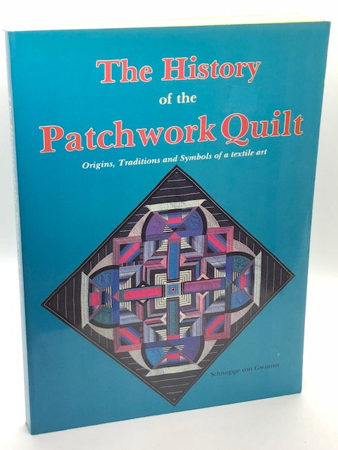 The History of the Patchwork Quilt: Origins, Traditions & Symbols
