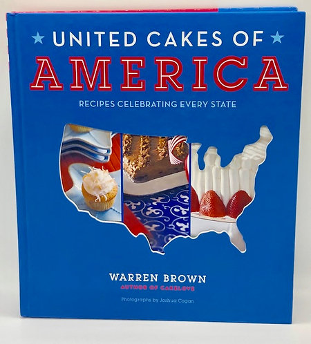 United Cakes of America: Recipes Celebrating Every State, by Warren Brown