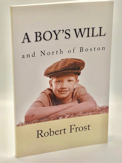 A Boy's Will and North of Boston, by Robert Frost
