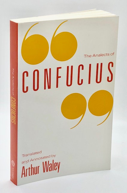 The Analects of Confucius, translated by Arthur Waley