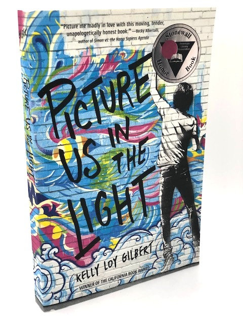 Picture Us In The Light: A Novel, by Kelly Loy Gilbert