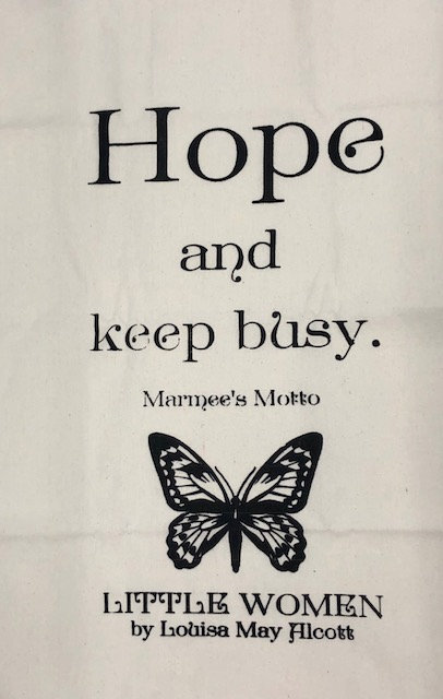 "Little Women ""Hope and Keep Busy"" Tea Towel"