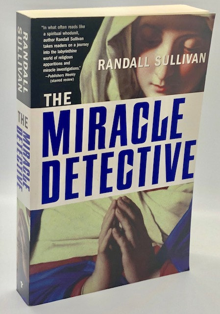The Miracle Detective, by Randall Sullivan