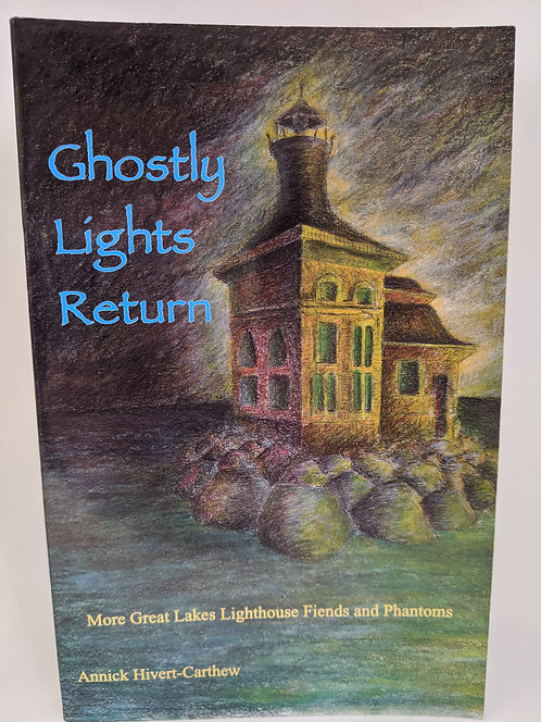 Ghostly Lights Return: More Great Lakes Lighthouse Fiends and Phantoms
