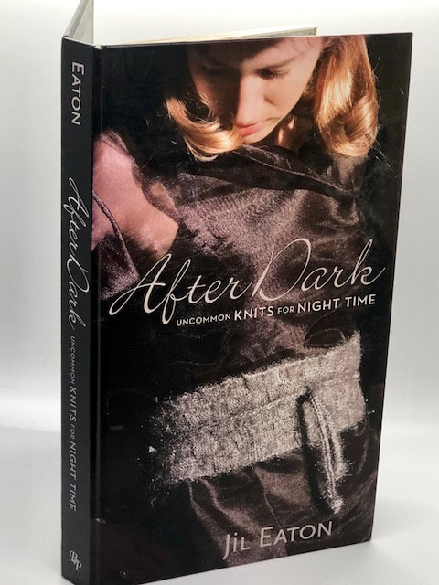 After Dark: Uncommon Knits For Night Time, by Jil Eaton