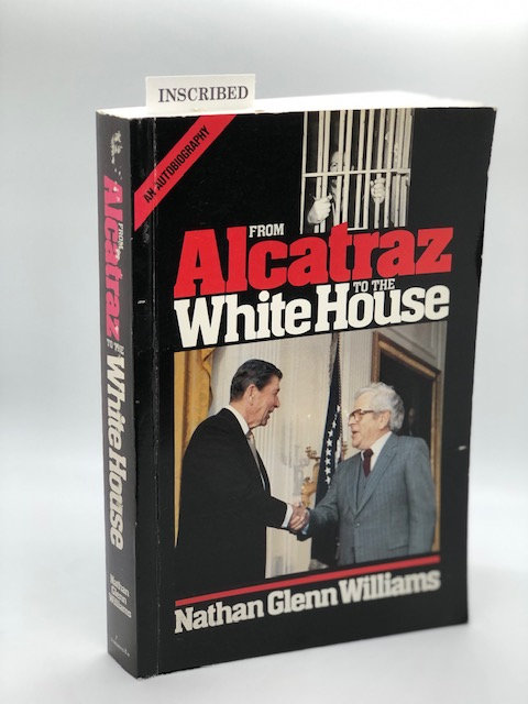 From Alcatraz to the White House: An Autobiography, by Nathan Glenn Williams