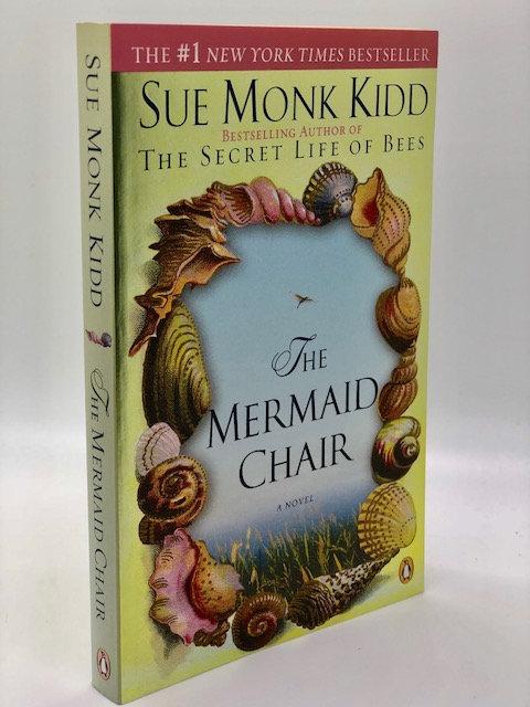 The Mermaid Chair: A Novel, by Sue Monk Kidd