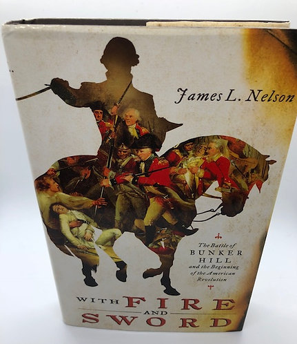 With Fire and Sword, by James L. Nelson