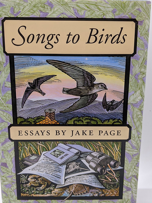 Songs to Birds: Essays by Jake Page