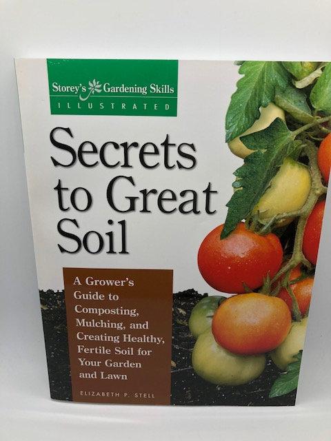 Secrets to Great Soil (Storey's Gardening Skills Illustrated)
