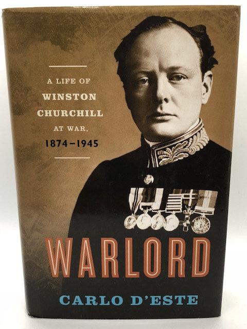 Warlord: A Life of Winston Churchill At War 1874-1945