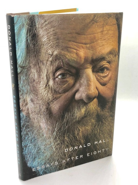 Essays After Eighty, by Donald Hall